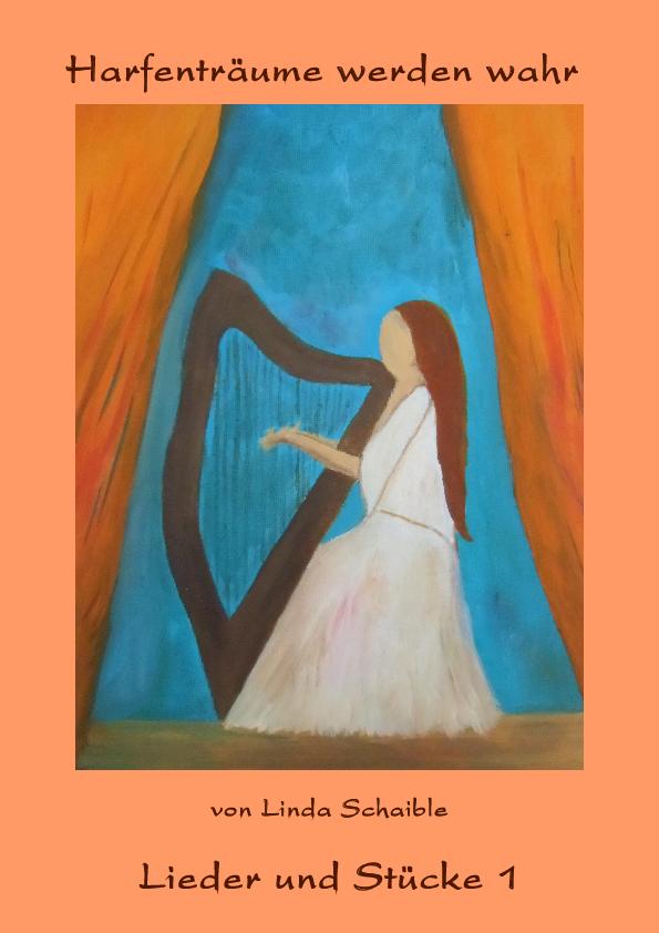 Deckblatt Harfenschule 'Harfenträume werden wahr - Lieder und Stücke 1'