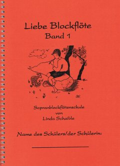 Deckblatt Sopranblockflötenschule Band 1 'Liebe Blockflöte, Band 1'