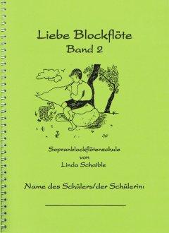 Deckblatt Sopranblockflötenschule Band 2 'Liebe Blockflöte, Band 2'